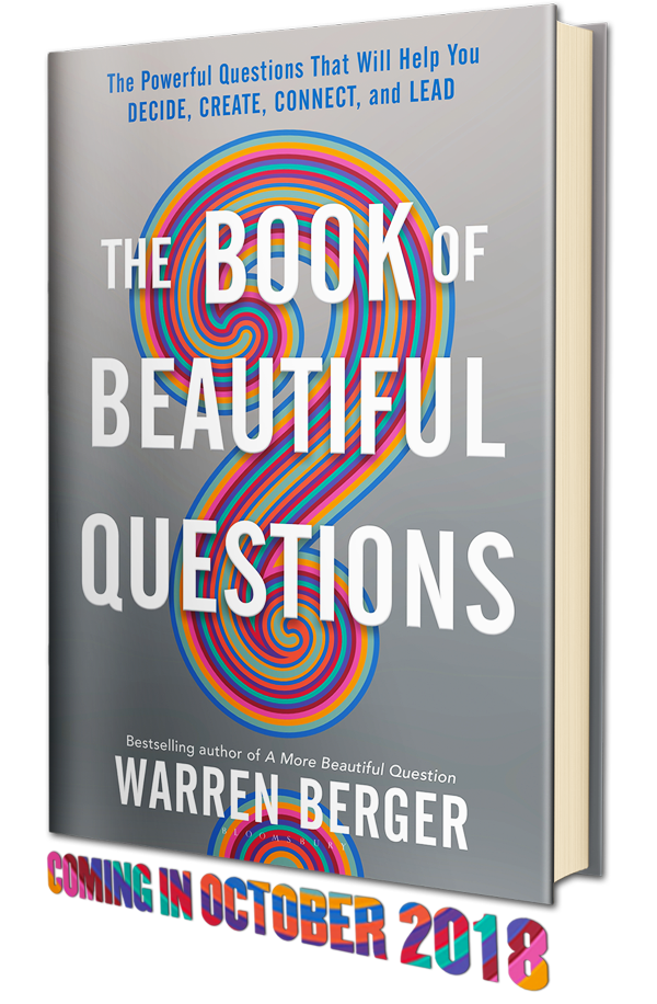 The Book of Beautiful Questions by Warren Berger • Oct. 30, 2018