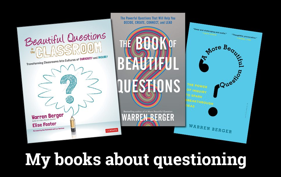 3 books about questioning, by Warren Berger